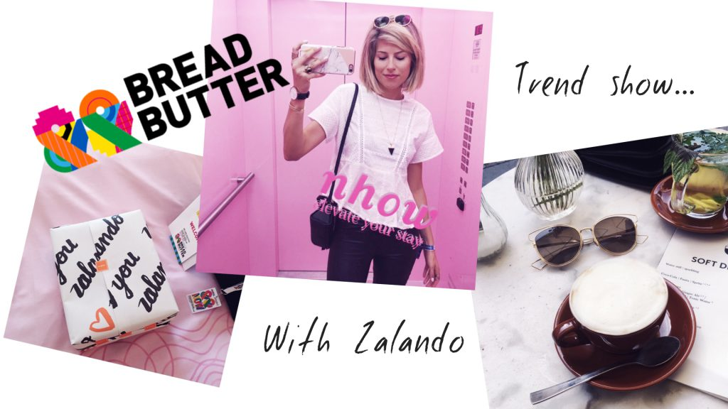 ALL ABOUT MY BREAD & BUTTER 16′ EXPERIENCE WITH ZALANDO