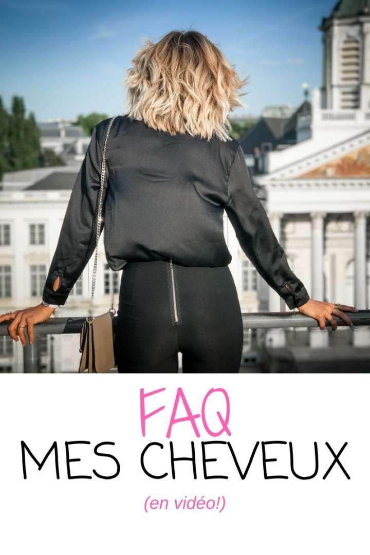 FAQ MES CHEVEUX (volume, routine, coupe, etc.)