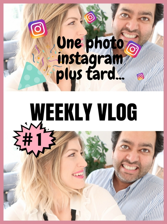 Weekly Vlog #1: Une photo Instagram plus tard…