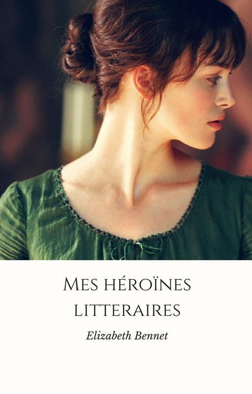 Mes héroïnes littéraires #1: Elizabeth Bennet de Jane Austen